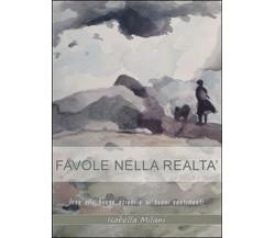 Favole nella realtà di Isabella Milani,  2014,  Youcanprint