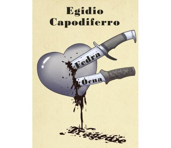 Fedra - Ocna, di Egidio Capodiferro,  2018,  Youcanprint - ER
