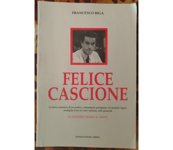 Felice Cascione (con dedica) - Francesco Biga,  1996,  Dominici - S