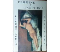 Femmine e fantocci - Pierre Louys,Casanova - Editori Associati Roma,1969 - R
