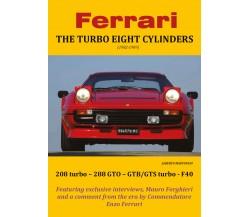 Ferrari THE TURBO EIGHT CYLINDERS (1982-1989) [Copertina Morbida]-Mantovani - P