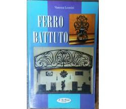 Ferro battuto - Vanesa Leonini - S. Di Fraia Editore,1998 - R