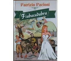 Fiabacadabra - Patrizio Pacioni - Melino Nerella Edizioni, 2014