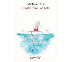 Fiabe dal Mare - Michele Flore,  2020,  Youcanprint