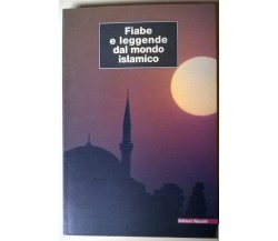 Fiabe e leggende dal mondo islamico - Emanuela Luisari - 2001, Riuniti - L