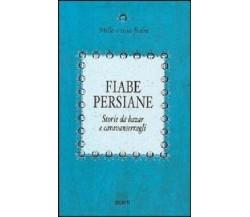 Fiabe persiane , Storie da bazar e caravanserragli - Giunti - Mille e una fiaba