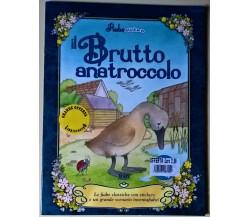 Fiabe stickers - Il brutto anatroccolo - Trad. da C. Cartolano - G.ED, 2005 - L