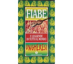 Fiabe ungheresi - AA.VV. - Oscar Mondadori,1997 - R