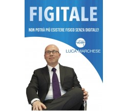 Figitale di Luca Marchese,  2020,  Youcanprint