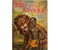 Figli della savana di G. Pelizzari,  1956,  Editrice Piccoli Milano