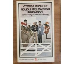 Figlioli miei, marxisti immaginari - V. Ronchey - BUR - 1977 - AR
