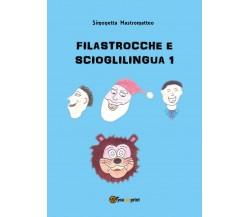 Filastrocche e scioglilingua 1- Simonetta Mastromatteo,  2018,  Youcanprint