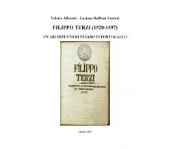 Filippo Terzi (1520-1597) Un architetto di Pesaro in Portogallo di Valeria Albe