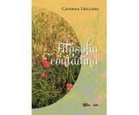 Filosofia contadina di Caterina Uricchio,  2018,  Youcanprint