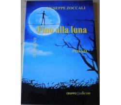 Fino alla luna- Giuseppe Zoccali,  2011,  Gruppo Edicom