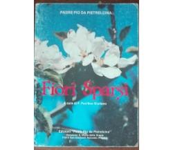 Fiori Sparsi - Padre Pio da Pietralcina, 1989 - A