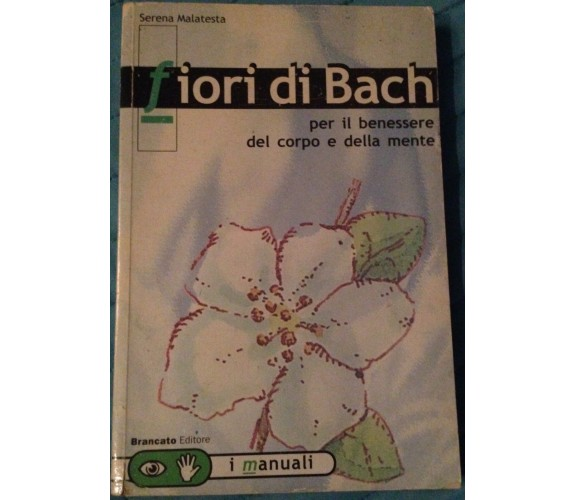 Fiori di Bach - Serena Malatesta - Brancato - 2000 - M