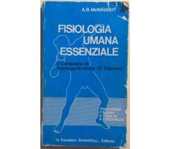 Fisiologia umana essenziale di A.b. Mcnaught,  1980,  Il Pensiero Scientifico Ed