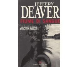 Fiume di sangue - Jeffery Deaver,  2007,  Sonzogno
