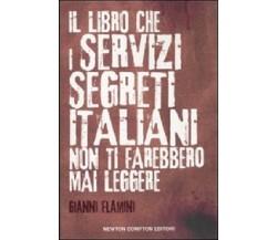 Flamini - Il libro che i servizi segreti italiani non ti farebbero mai leggere
