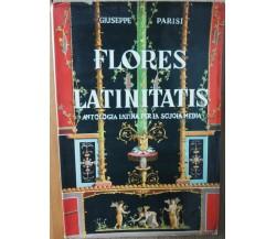 Flores Latinitatis - Parisi -  Casa Editrice Luigi Trevisani,1954 - R