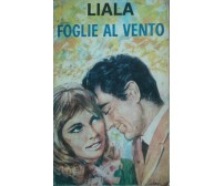 Foglie al vento -  Liala - Sonzogno,1974 - A
