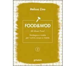 Food&Wod Vol.2  di Melissa Zino,  2016,  Goware