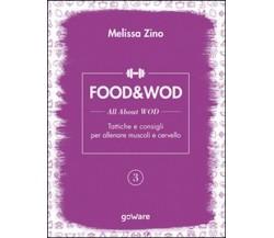 Food&Wod Vol.3  di Melissa Zino,  2016,  Goware