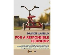 For a Responsible Economy  di Davide Vasello,  2017,  Youcanprint - ER