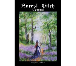 Forest Witch - Journal di Francesca Ugliengo,  2021,  Youcanprint
