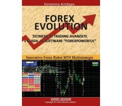 Forex Evolution  di Domenico Aristippo,  2019,  Youcanprint - ER