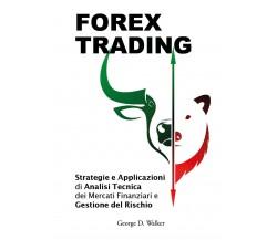 Forex Trading di George D. Walker,  2021,  Youcanprint