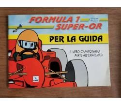 Formula 1 super-or per la guida - G. Rizzi - Elledici - 2001 - AR