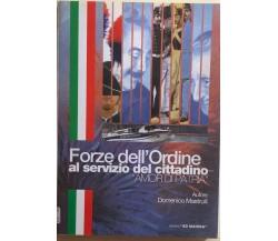 Forze dell'Ordine al servizio del cittadino di Domenico Mastrulli, 2004, Ad Maio