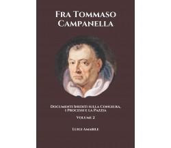 Fra Tommaso Campanella Documenti Inediti Sulla Congiura, I Processi e la Pazzia