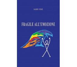 Fragile all'emozione di Sabry Fire,  2021,  Youcanprint