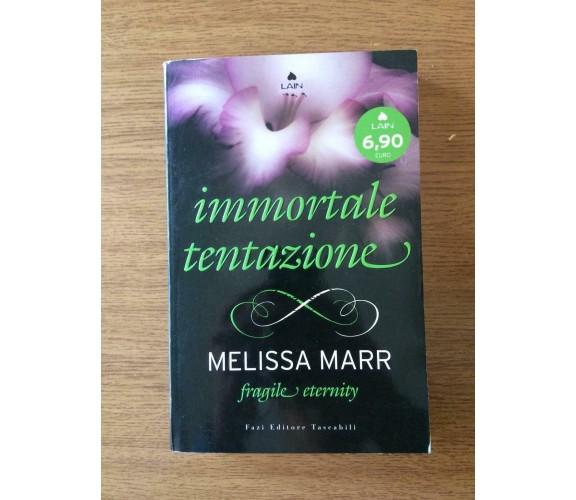 Fragile eternity. Immortale tentazione - M. Marr - Fazi editore - 2012 - AR