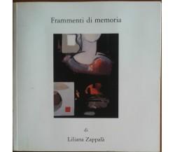 Frammenti di memoria - Liliana Zappalà - L'arte club - A