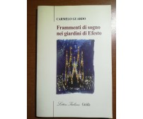Frammenti di sogno nei giardini di Efesto - C.Guardo - guida - 2003 - M
