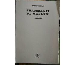 Frammenti di umiltà - Antonino Maio - Giannotta editore, 1982