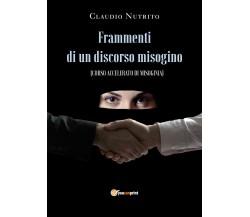 Frammenti di un discorso misogino di Claudio Nutrito,  2021,  Youcanprint