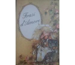 Frasi D'amore - Edizione Panella - C