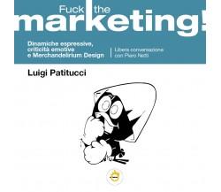 Fuck the marketing! Dinamiche espressive, criticità emotive e Merchandelirium de