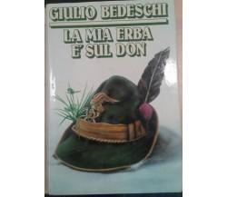 G. Bedeschi LA MIA ERBA è SUL DON - GIULIO BEDESCHI -  Mursia - 1985 - M