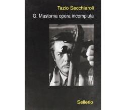 G. Mastorna opera incompiuta - Tazio Secchiaroli,  Sellerio Editore , 2000