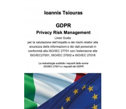 GDPR. Privacy Risk Management. di Ioannis Tsiouras,  2020,  Youcanprint