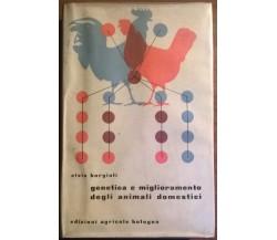 GENETICA E MIGLIORAMENTO DEGLI ANIMALI DOMESTICI - E. Borgioli - Agricole - L