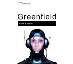 GENTE DI DOMANI Greenfield Susan NEWTON COMPTON EDITORI