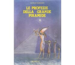 GEORGES BARBARIN - LE PROFEZIE DELLA GRANDE PIRAMIDE - EDITORE BRANCATO - 1991