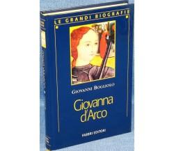 GIOVANNA D'ARCO - Giovanni Bogliolo - le grandi biografie Fabbri